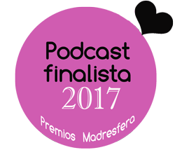 Podcast finalista Premios Madresfera 2017